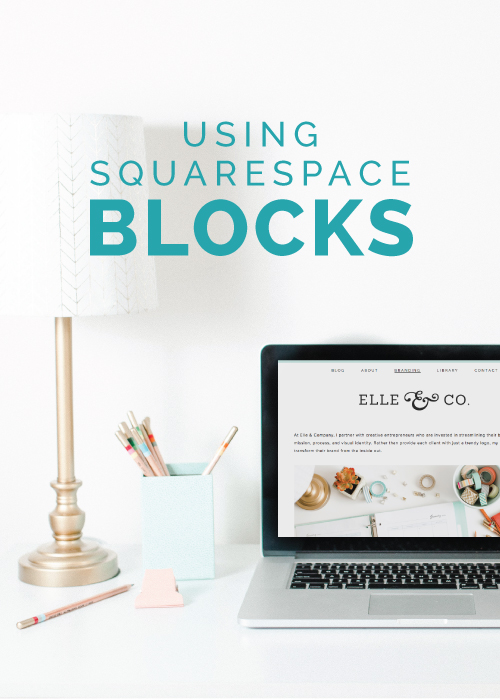 Using Squarespace Blocks | Elle & Company