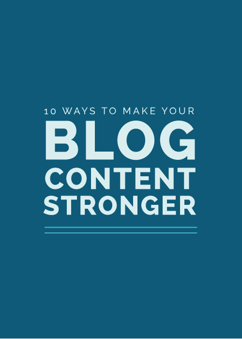 10 Ways to Make Your Blog Content Stronger | Elle & Company
