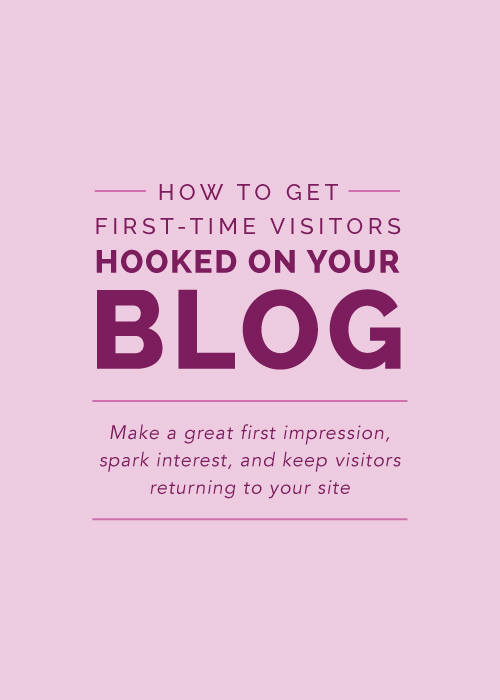 How to Get First-Time Visitors Hooked On Your Site | Elle & Company