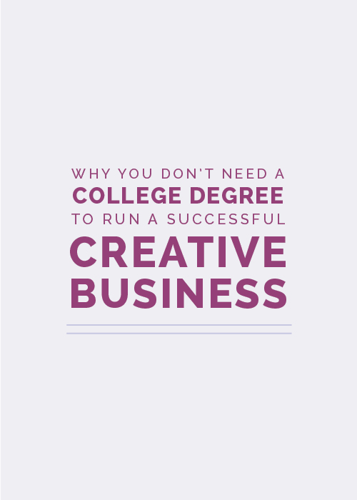 Why You Don't Need a College Degree to Run a Successful Creative Business | Elle & Company