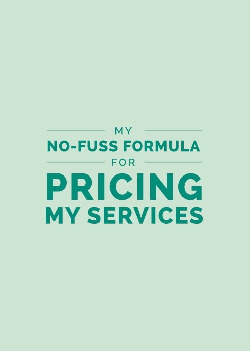 My No-Fuss Formula for Pricing My Services | Elle & Company