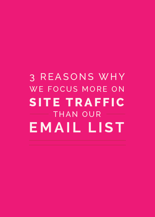3 Reasons Why We Focus More on Site Traffic Than Our Email List | Elle & Company