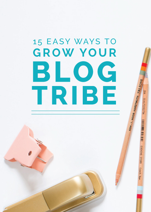 15 Easy Ways to Grow Your Blog Tribe | Elle & Company