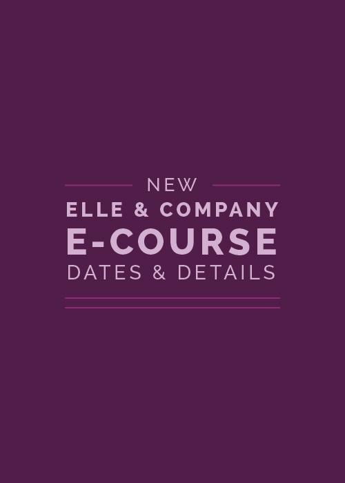 New Elle & Company E-Course Dates & Details | Elle & Company