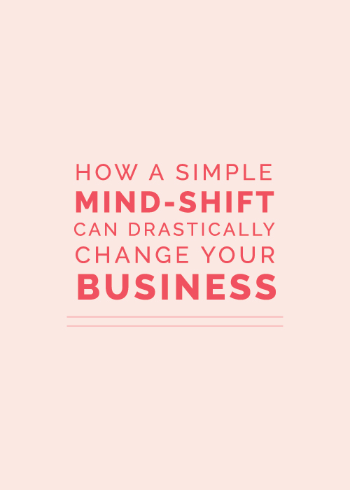 How A Simple Mind-Shift Can Drastically Change Your Business | Elle & Company