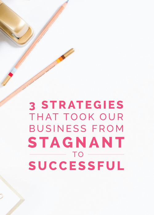 3 Strategies That Took Our Business From Stagnant to Successful | Elle & Company