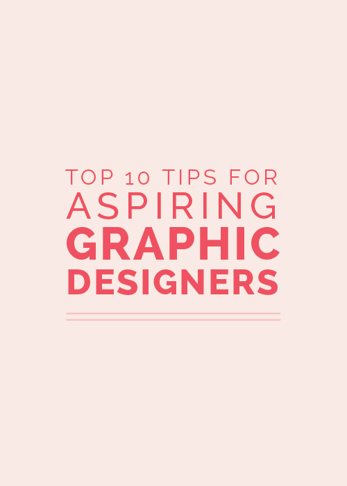 Top 10 Tips for Aspiring Graphic Designers | Elle & Company