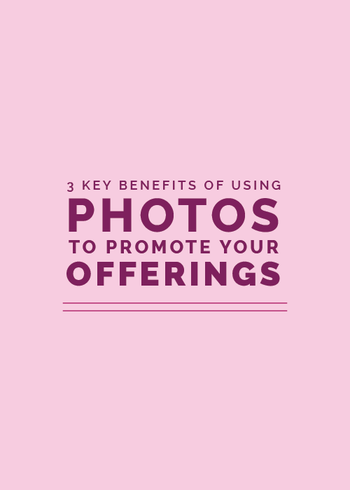 3 Key Benefits of Using Photos to Promote Your Offerings | Elle & Company