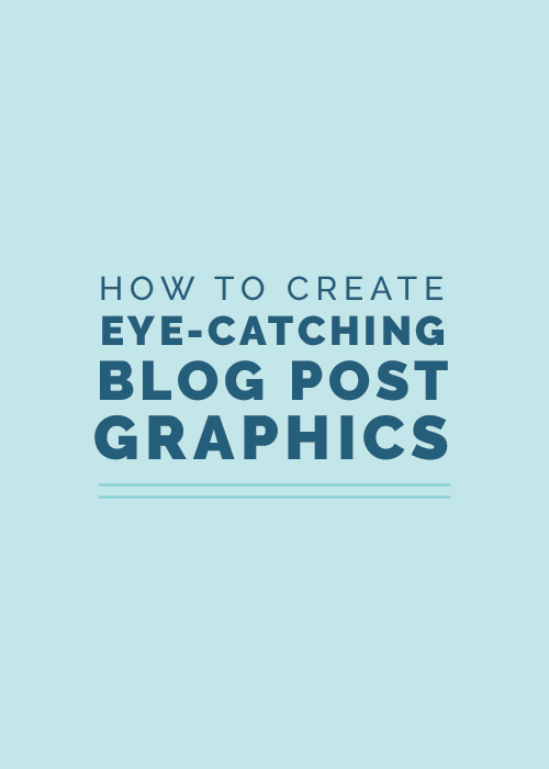 How to Create Eye-Catching Blog Post Graphics | Elle & Company