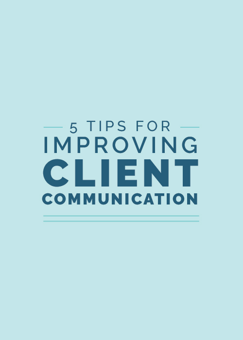 5 Tips for Improving Client Communication | Elle & Company
