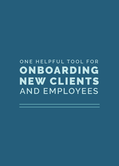 One Helpful Tool for Onboarding New Clients and Employees | Elle & Company