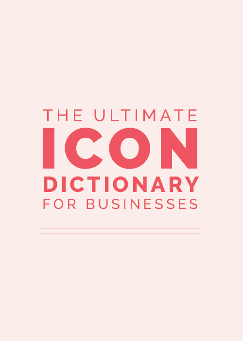The Ultimate Icon Dictionary for Creative Entrepreneurs | Elle & Company