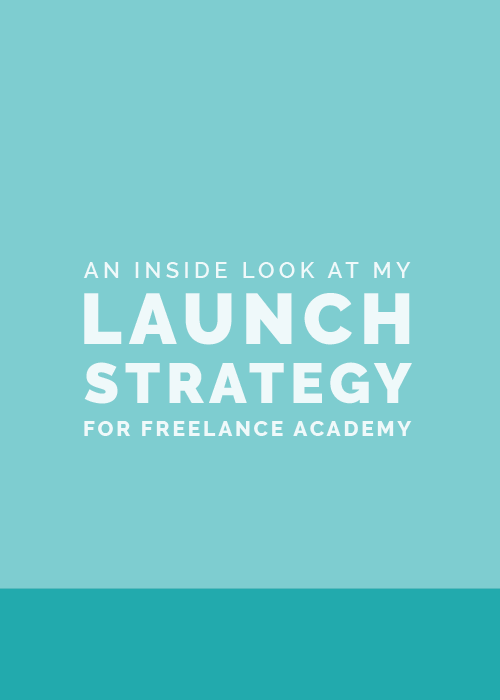 An Inside Look at My Launch Strategy for Freelance Academy | Elle & Company