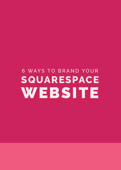 6 Ways to Brand Your Squarespace Website | Elle & Company