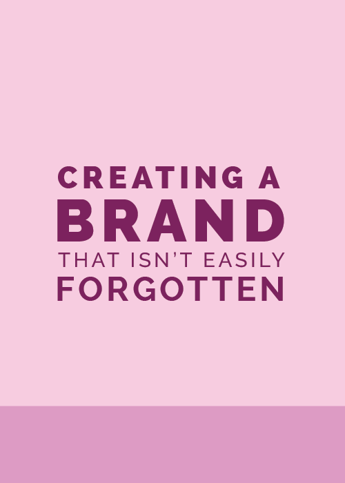 Creating a Brand That Isn't Easily Forgotten | Elle & Company