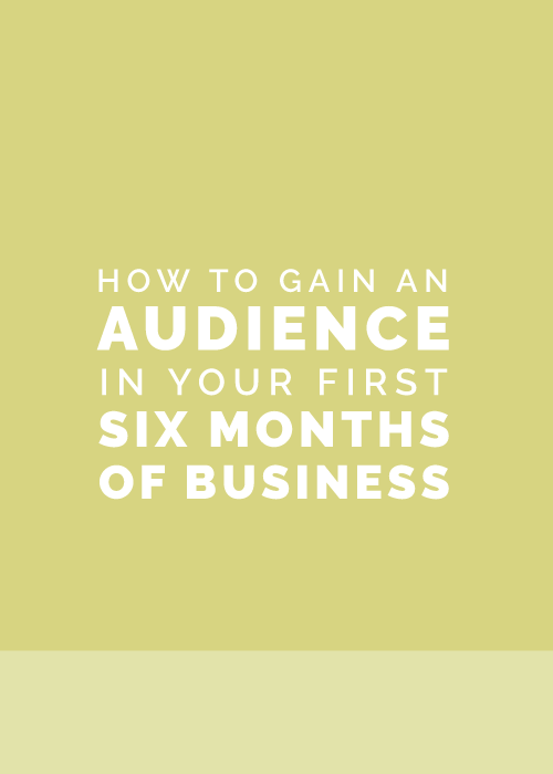 How to Gain an Audience in Your First Six Months of Business | Elle & Company
