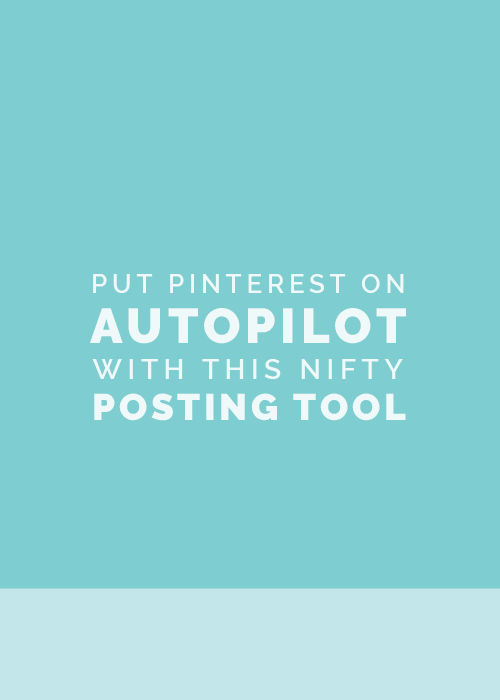 Put Pinterest on Auto Pilot with this Nifty Tool | Elle & Company