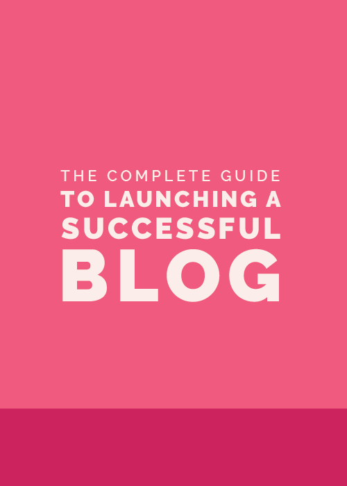 The Complete Guide to Launching a Successful Blog | Elle & Company