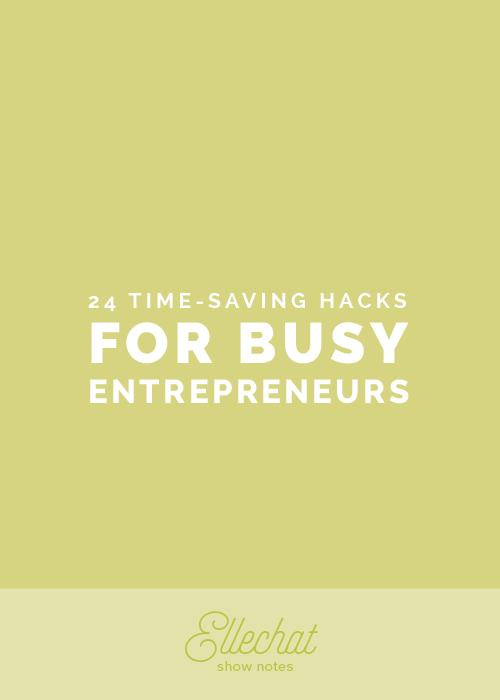 24 Time-Saving Hacks for Busy Entrepreneurs | Elle & Company