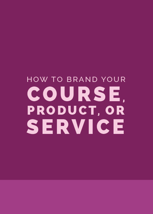 How to Brand Your Course, Product, or Service | Elle & Company