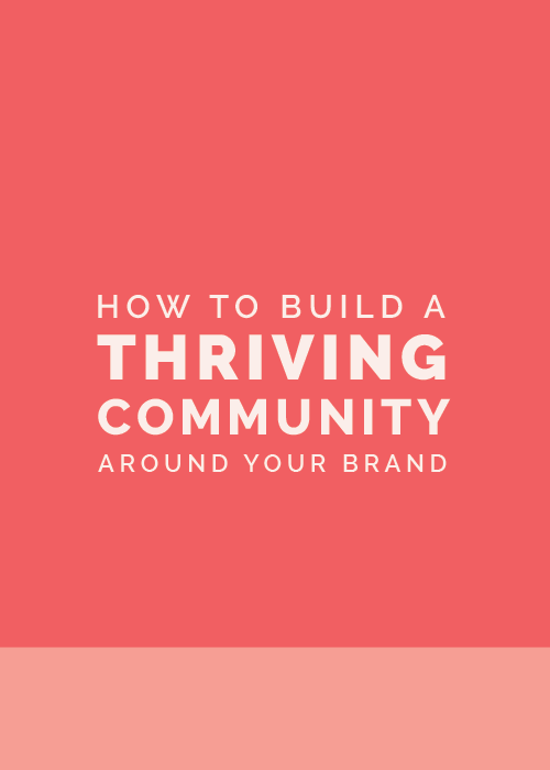 How to Build a Thriving Community Around Your Brand   Elle & Company