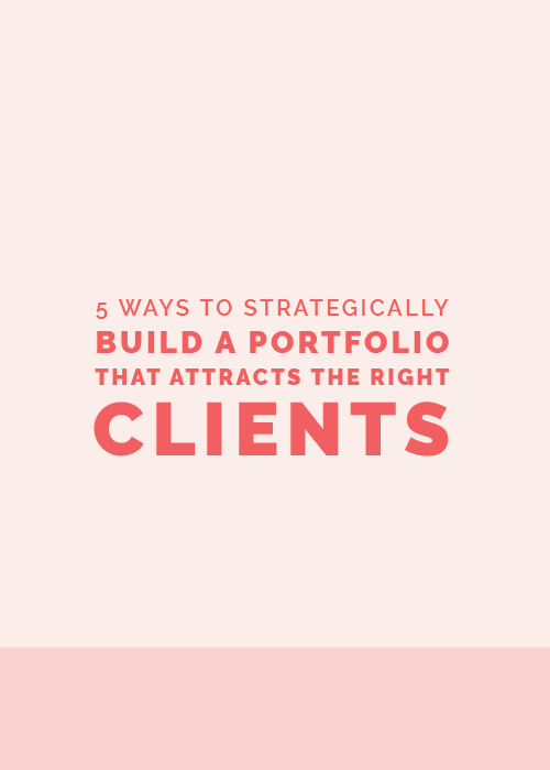 5 Ways to Strategically Build a Portfolio that Attracts the Right Clients | Elle & Company