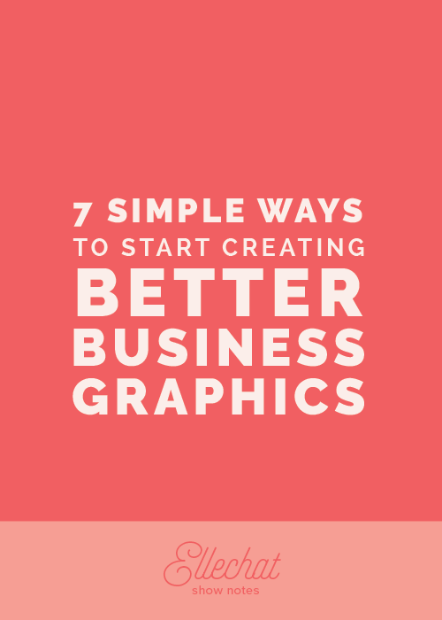 7 Simple Ways to Start Creating Better Business Graphics | Elle & Company