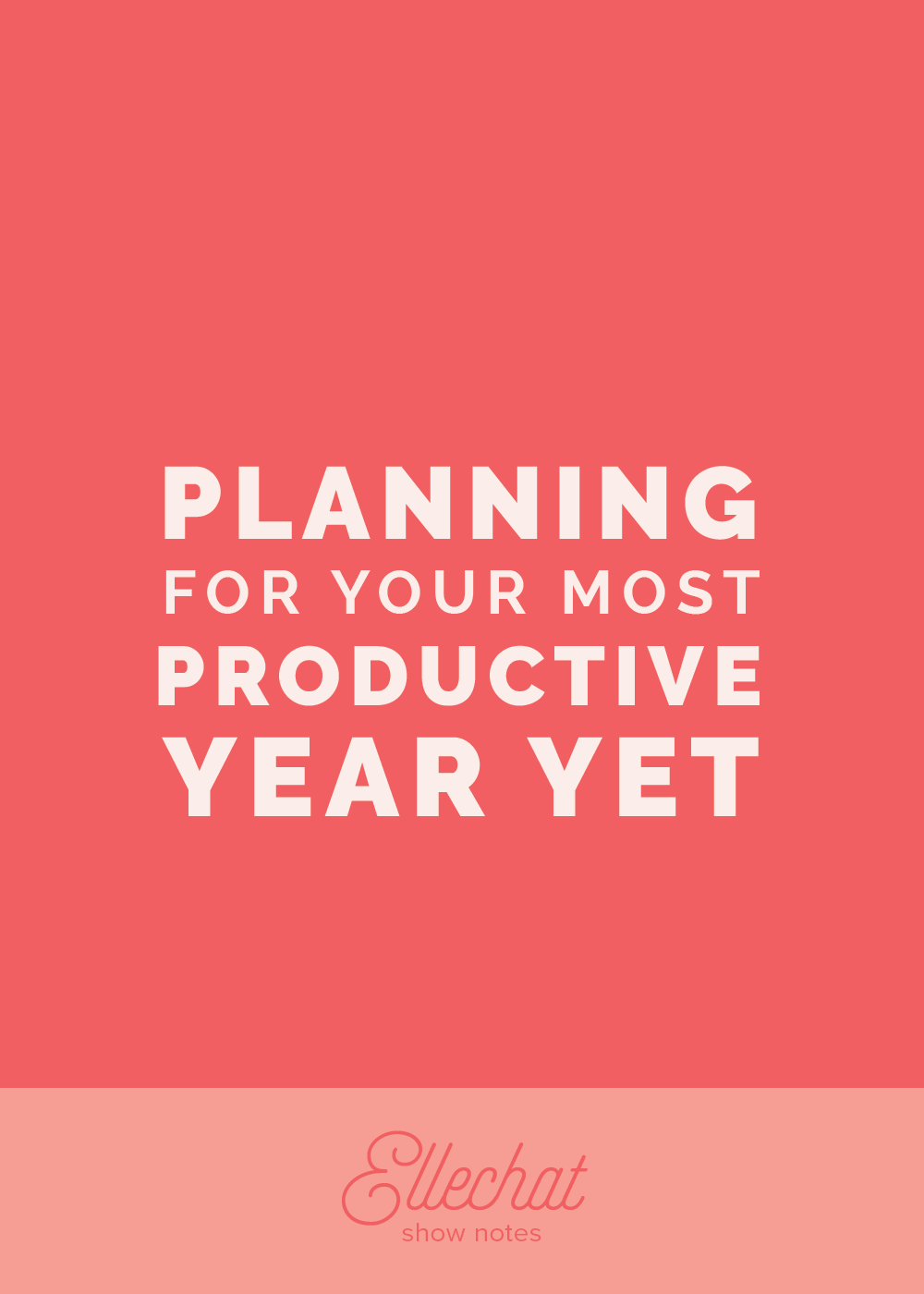 Planning For Your Most Productive Year Yet | Elle & Company