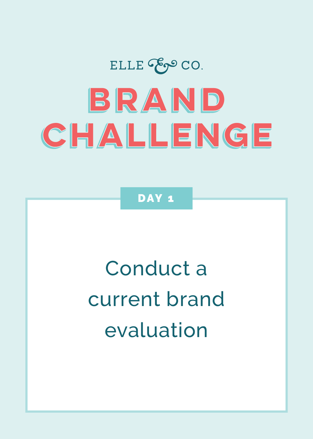 Brand Challenge Day 1: Conduct a current brand evaluation | Elle & Company