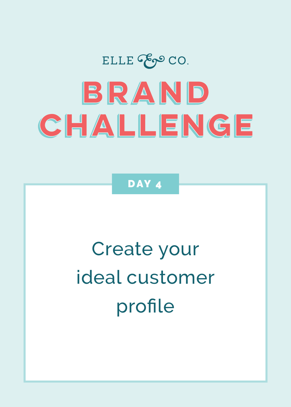 Brand Challenge Day 4: Create your ideal customer profile | Elle & Company