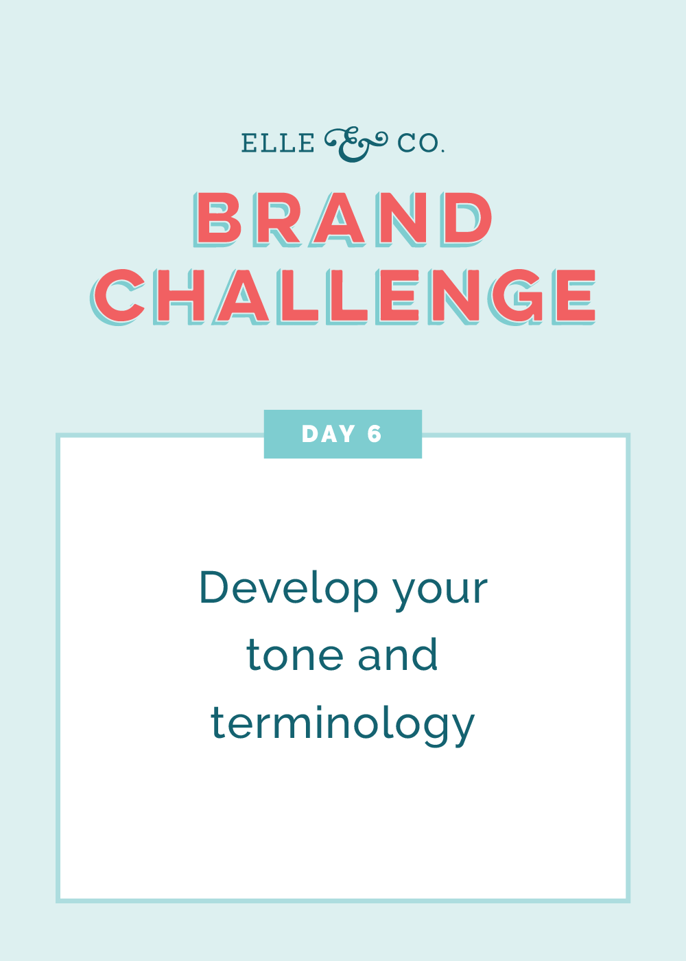 Brand Challenge Day 6: Develop your tone and terminology   Elle & Company