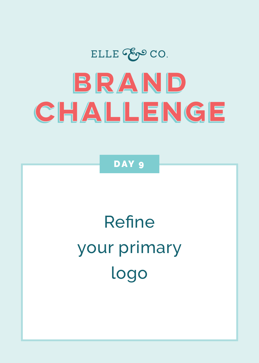 Brand Challenge Day 9: Refine your primary logo | Elle & Company