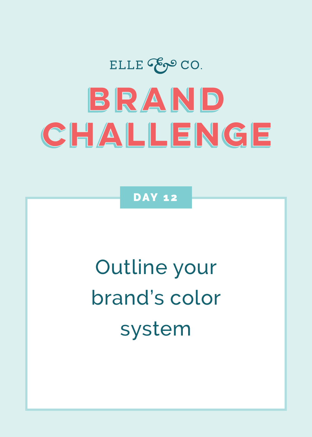 Brand Challenge Day 12: Outline your brand's color system | Elle & Company