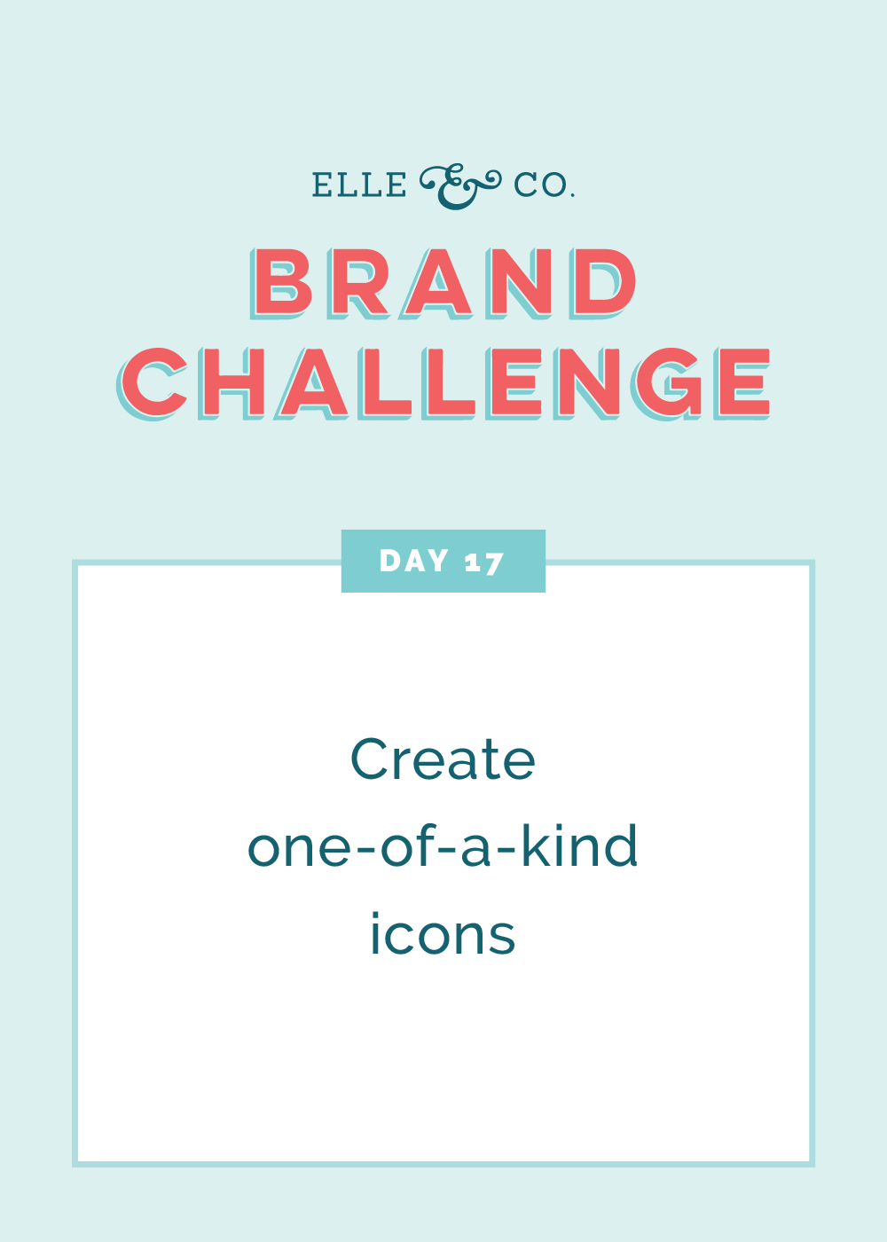 Brand CHallenge Day 17: Create one-of-a-kind icons | Elle & Company