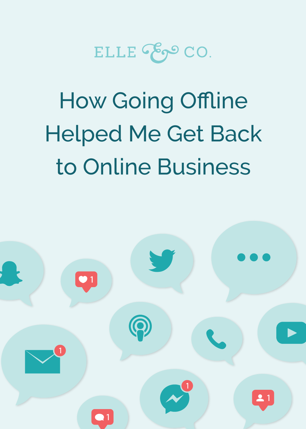 How Going Offline Helped Me Get Back to Online Business - Elle & Company