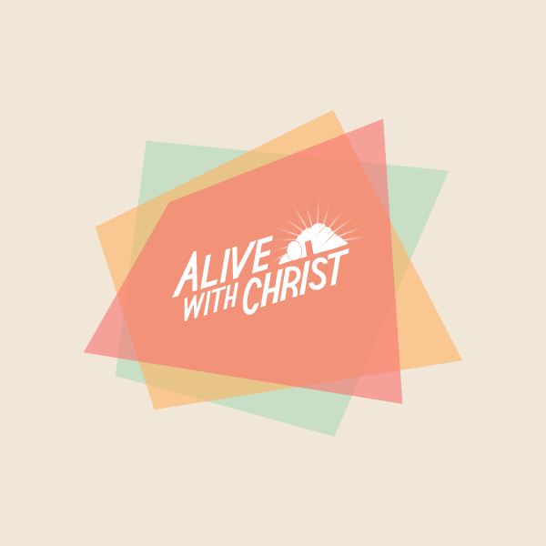 Alive with Christ - California Lutheran High School, Wildomar, CA