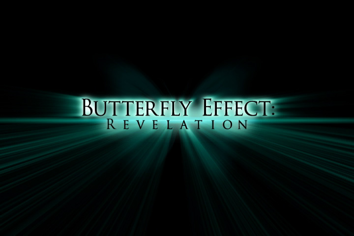 """Butterfly Effect: Revelatiopn"" Trailer Title"