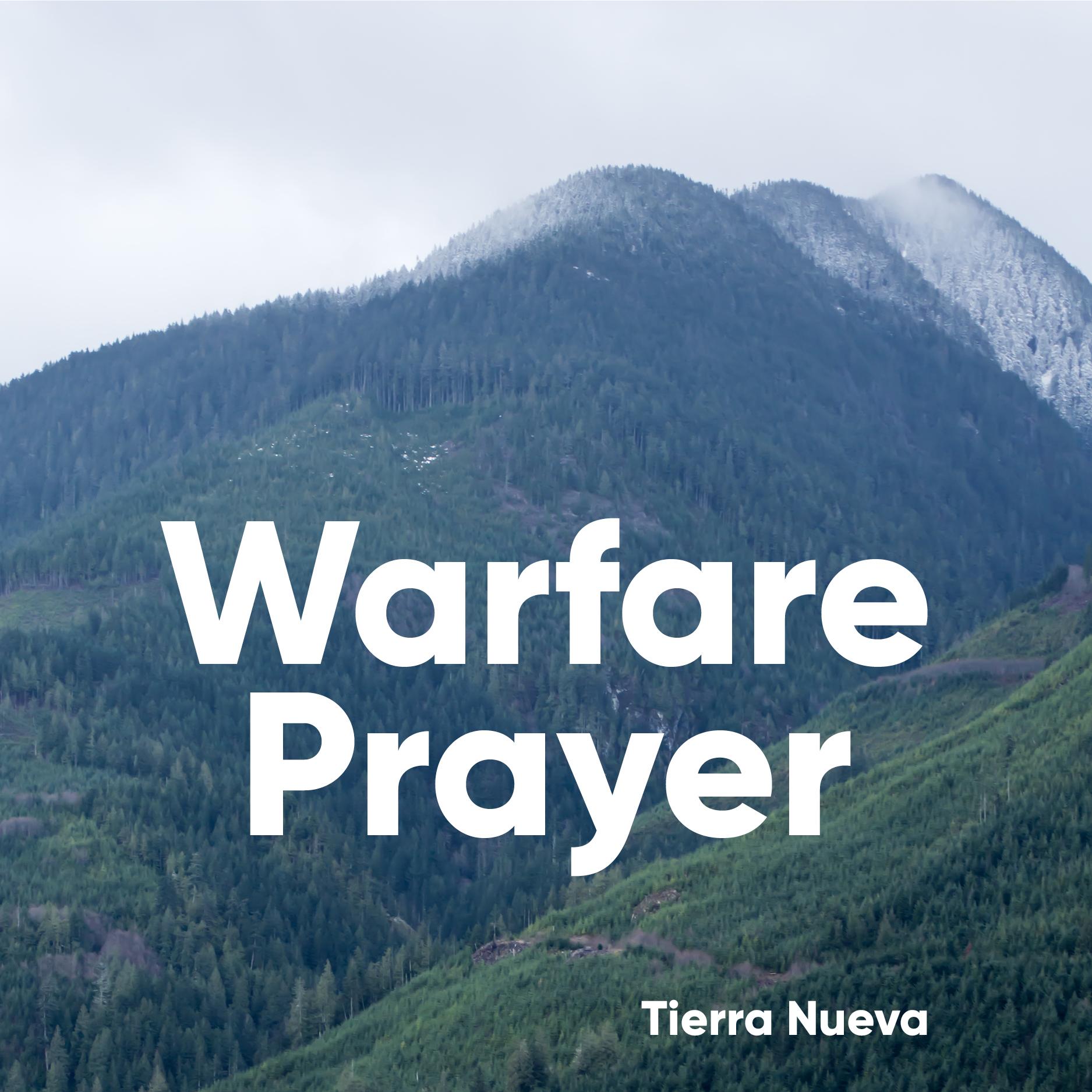 Warfare Prayer — Tierra Nueva