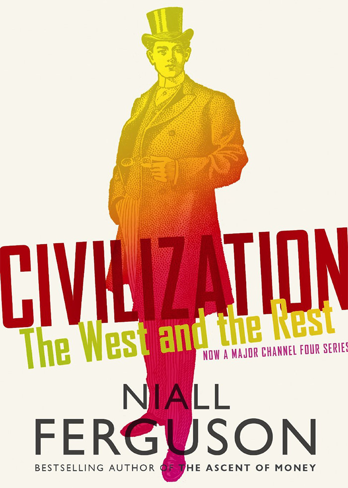 Ferguson, Niall - Civilization, The West and the Rest.jpg