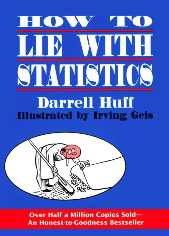Huff, Darrel - How to Lie with Statistics.jpg
