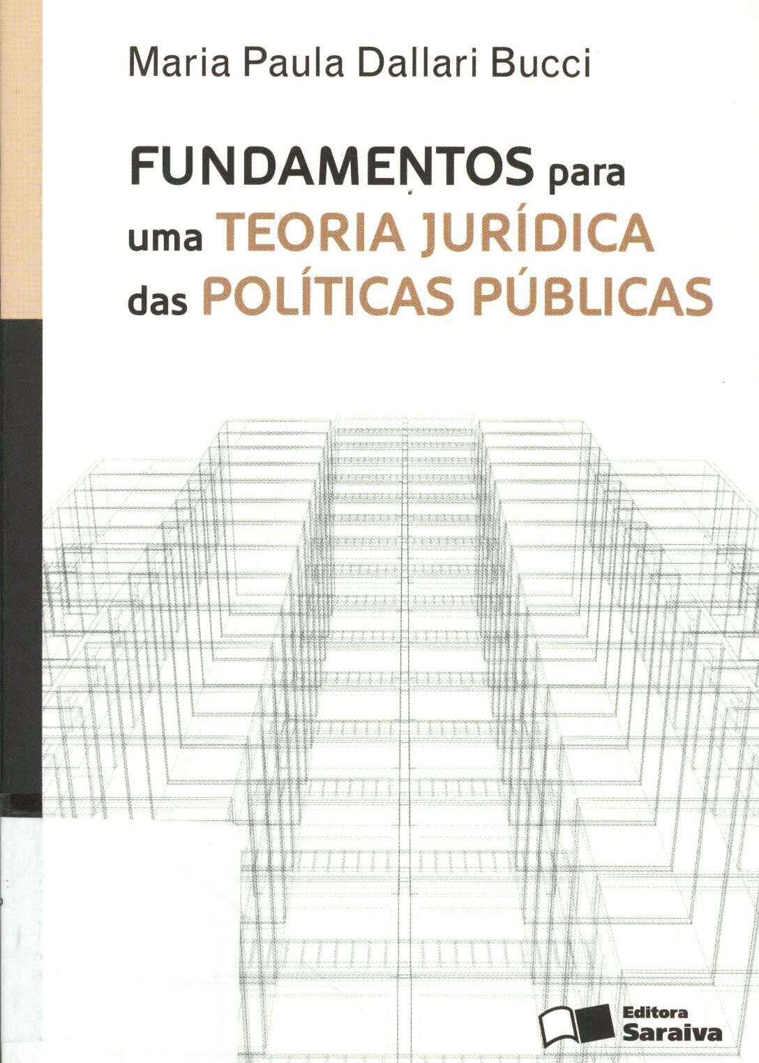 Bucci, Maria - Fundamentos para uma Teoria Jurídica das Políticas Públicas.jpg