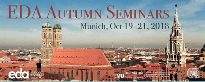 - The European Dyslexia Association, in cooperation with Ludwig-Maximilians-Universität München, is happy to announce European Dyslexia Autumn Seminar in Munich, Germany from Friday 19th to Sunday 21th of October 2018.More info: https://www.tickettailor.com/events/eda/164927