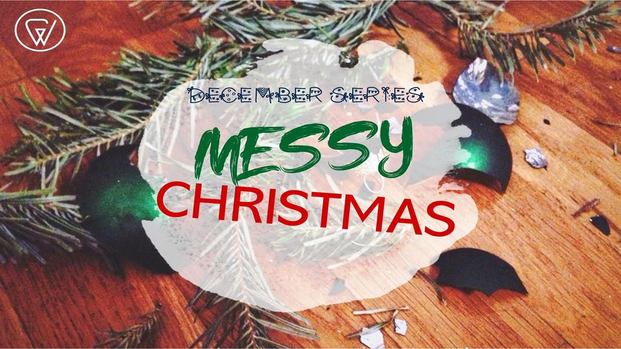 4 december messy christmas.jpg