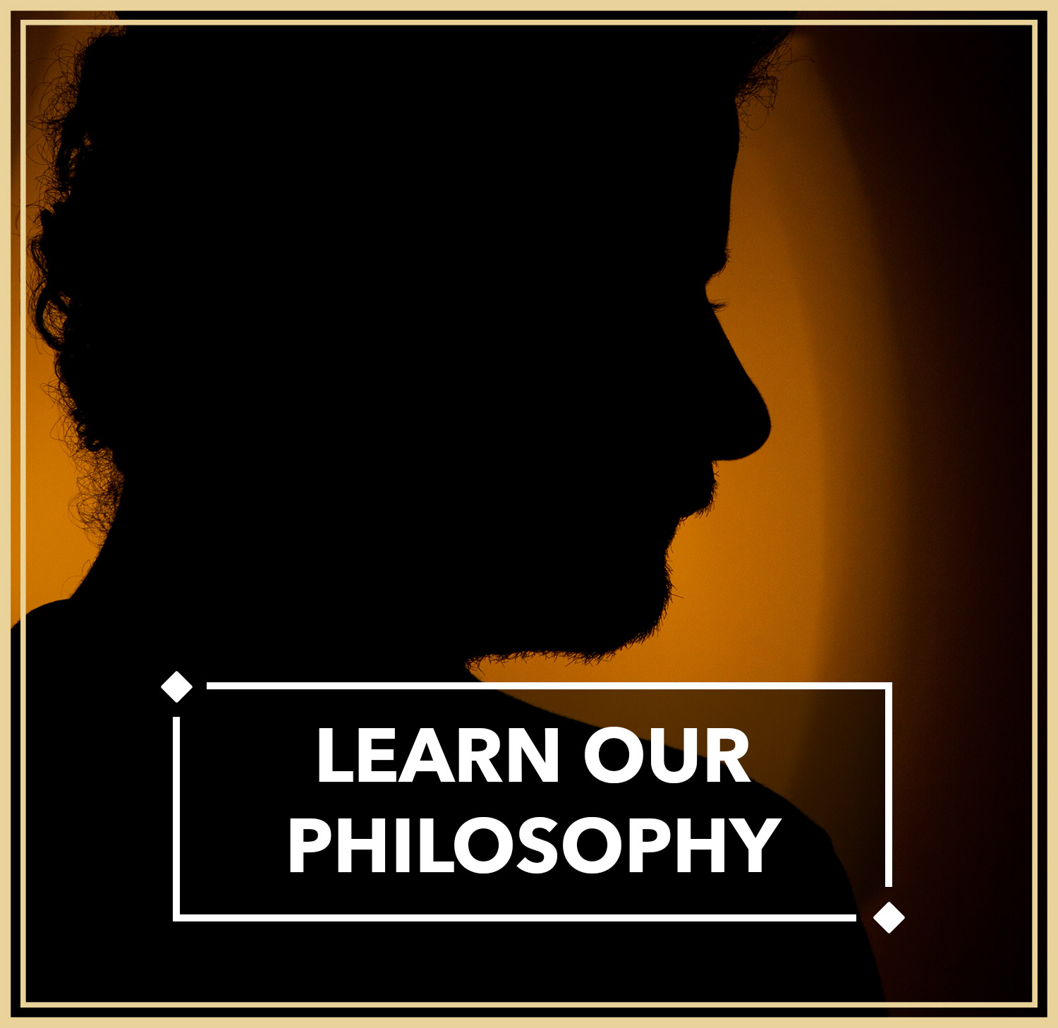 LEARN OUR PHILOSOPHY:  The Mantra, The Vision
