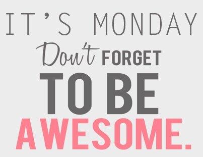 Monday awesome.jpeg