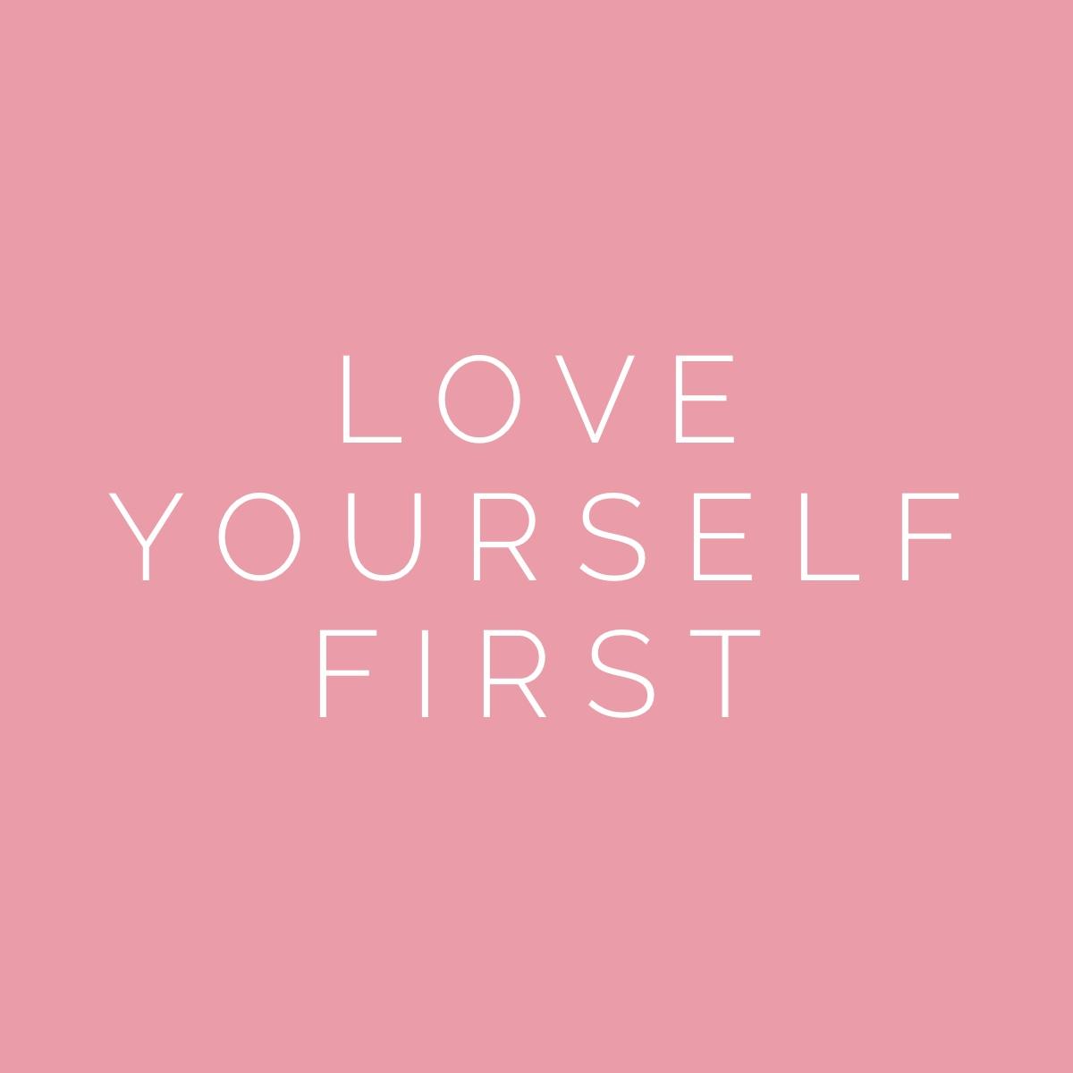 love yourself first.jpg