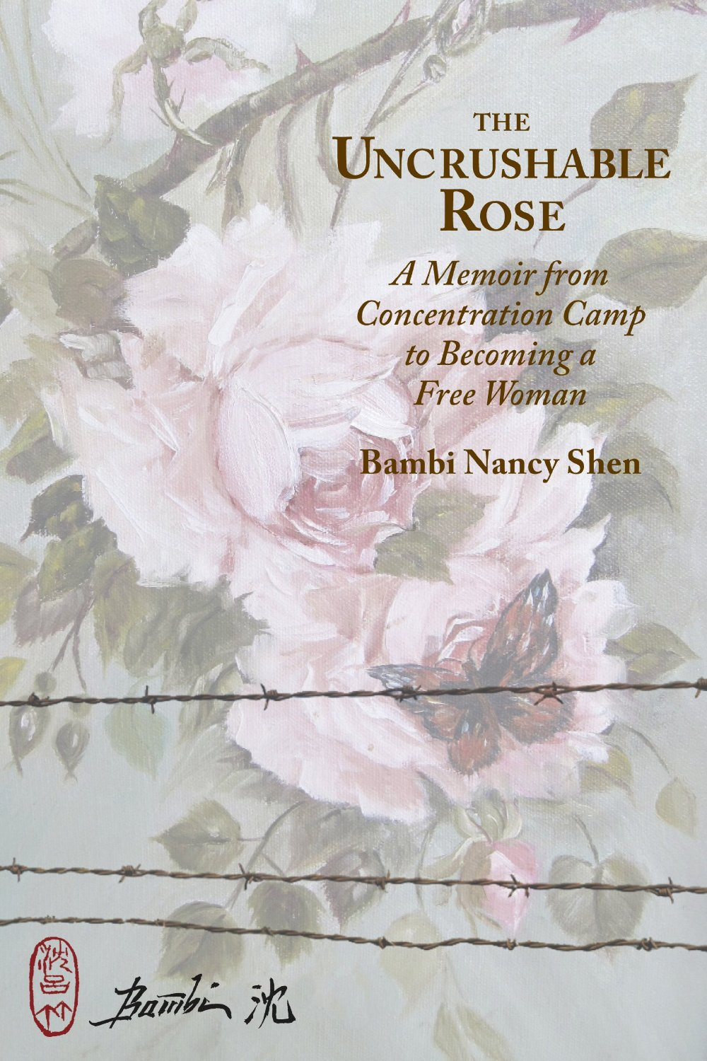 """The Uncrushable Rose""    A Memoir by Board Member, Bambi Shen."