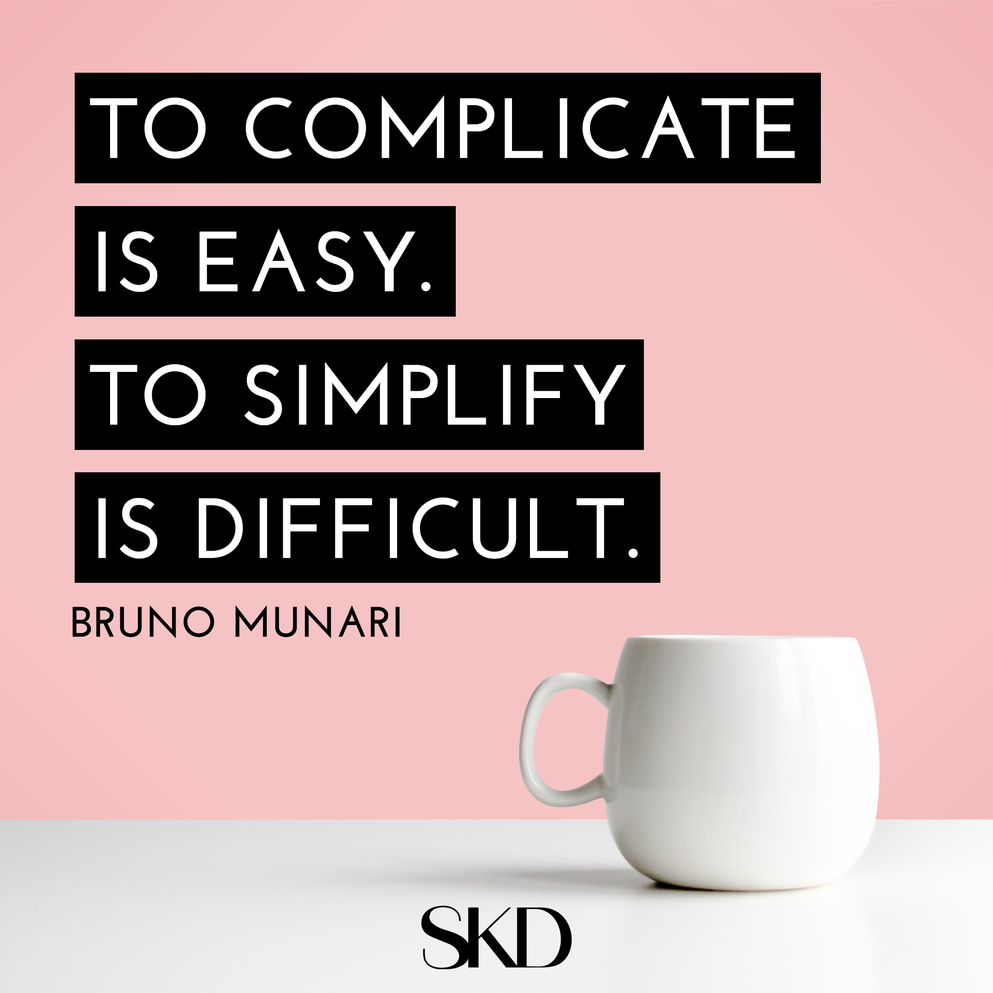 Simplify-Munari-Quote.png