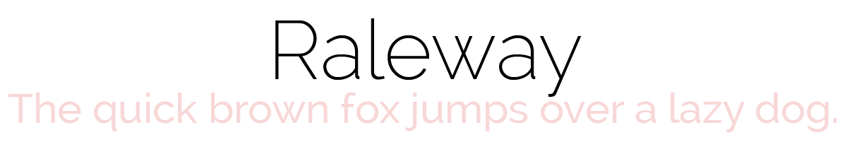 Raleway: The quick brown fox jumps over a lazy dog.