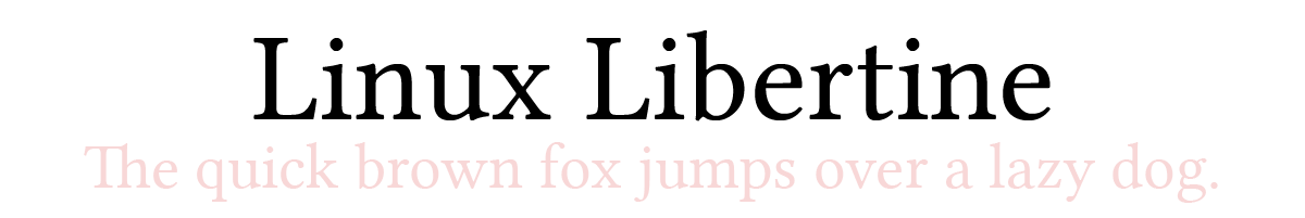 Linux Libertine: The quick brown fox jumps over a lazy dog.